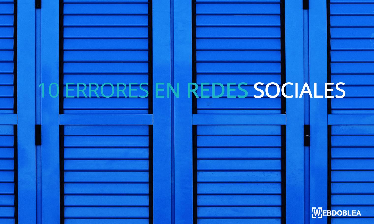 10 errores en redes sociales