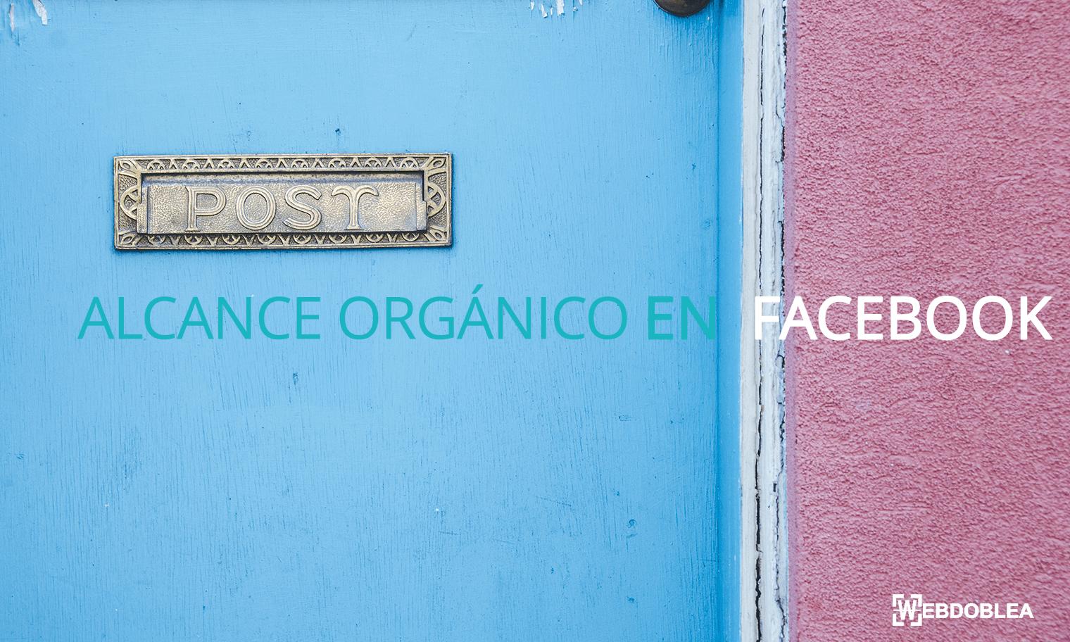 como aumentar el alcance orgánico en Facebook
